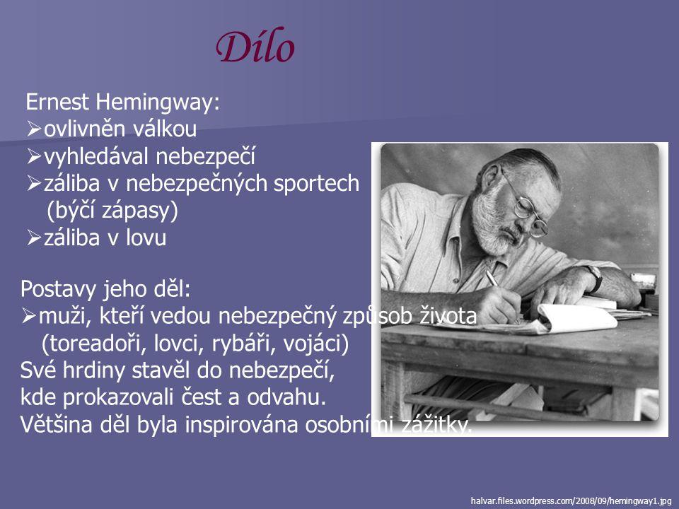 Dílo Ernest Hemingway: ovlivněn válkou vyhledával nebezpečí