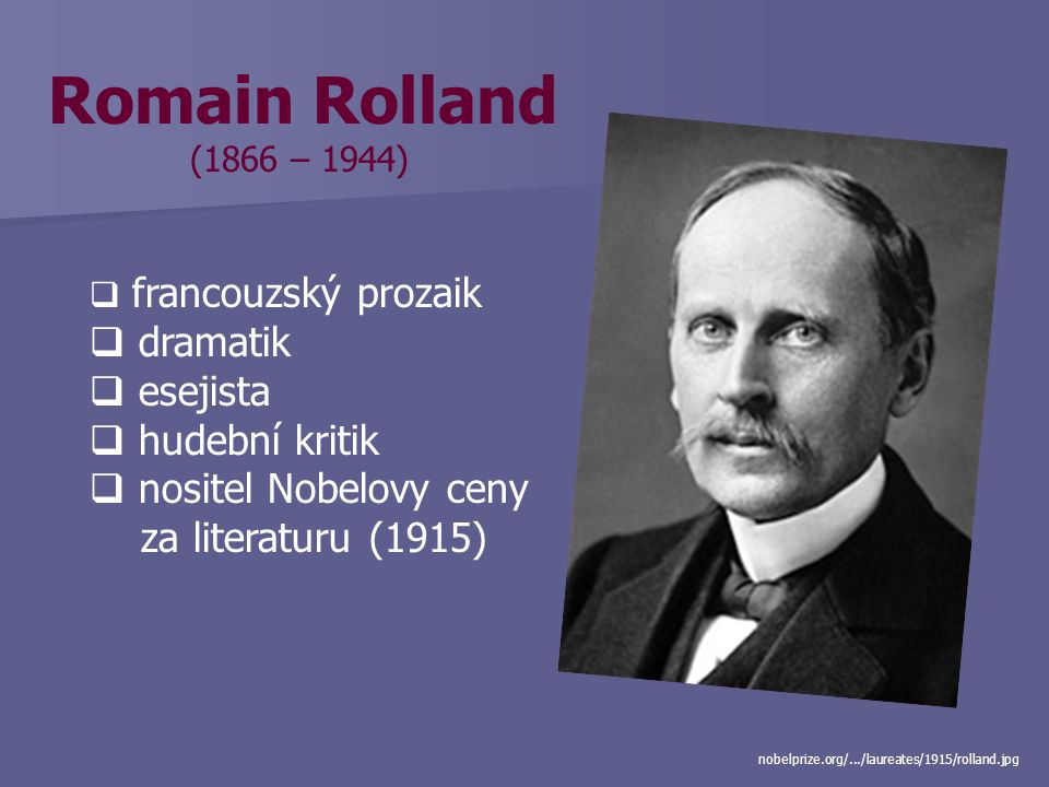 Romain Rolland dramatik esejista hudební kritik nositel Nobelovy ceny