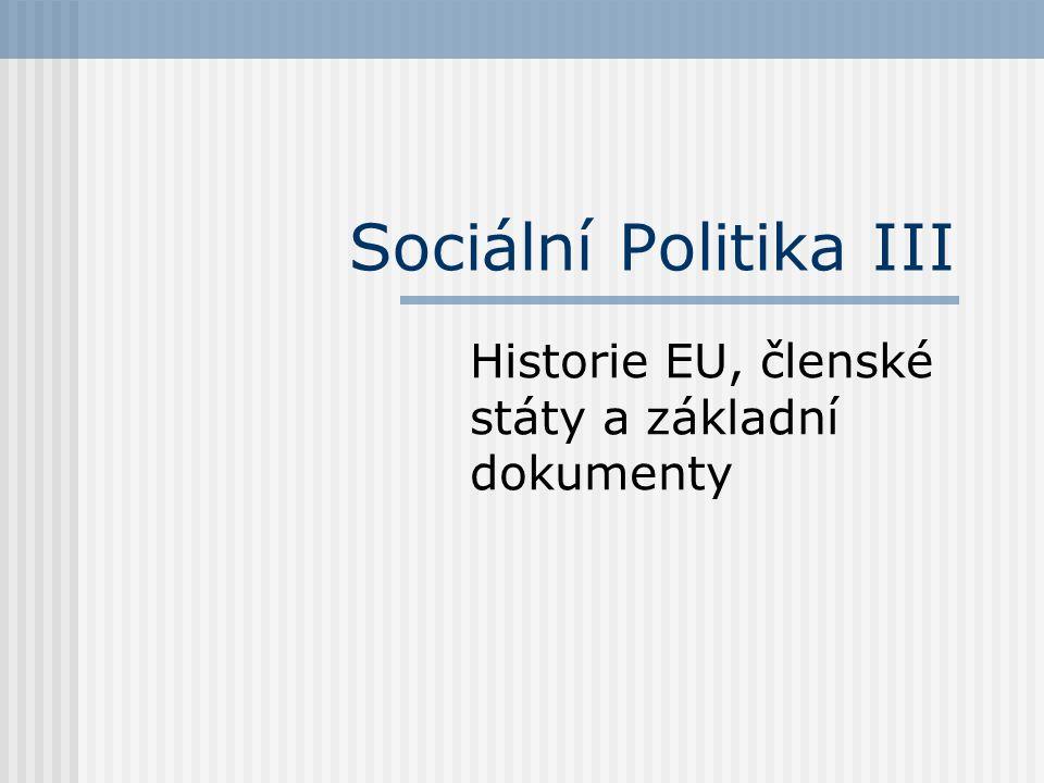 Historie EU, členské státy a základní dokumenty