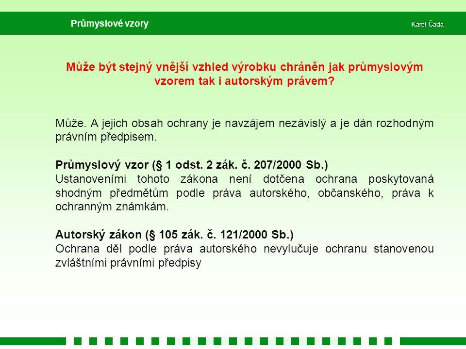 Průmyslový vzor (§ 1 odst. 2 zák. č. 207/2000 Sb.)