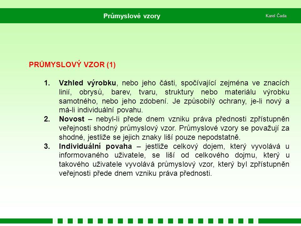 Průmyslové vzory Karel Čada. PRŮMYSLOVÝ VZOR (1)