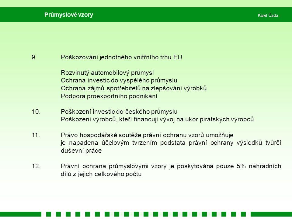 9. Poškozování jednotného vnitřního trhu EU
