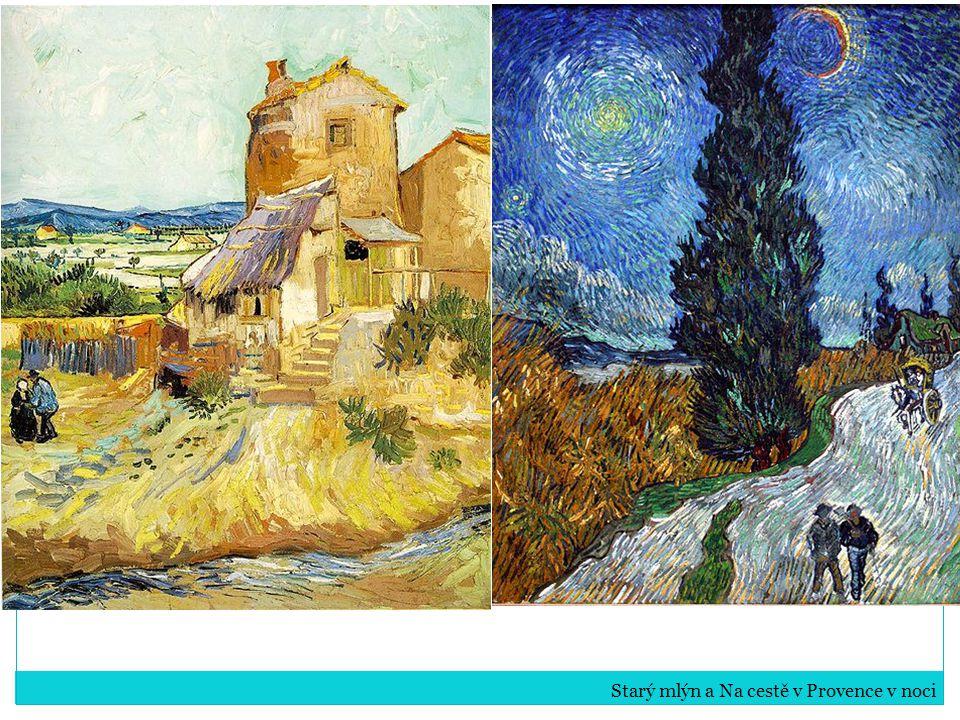 Starý mlýn a Na cestě v Provence v noci