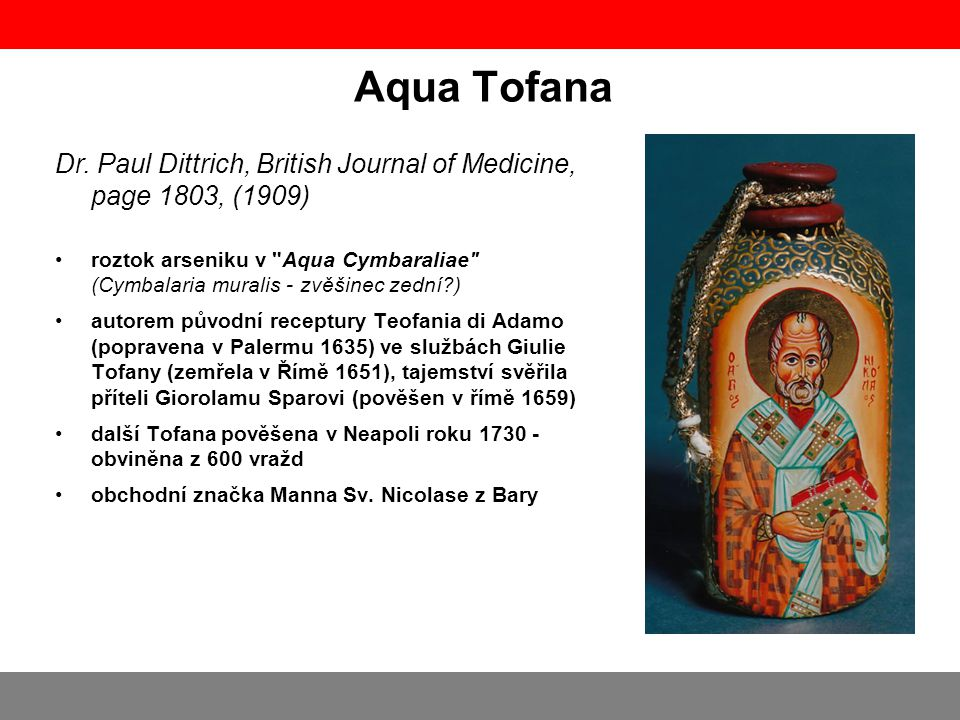 Aqua Tofana Dr. Paul Dittrich, British Journal of Medicine, page 1803, (1909)