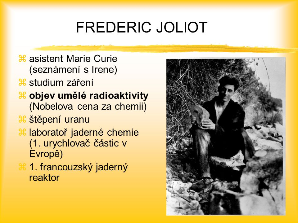 FREDERIC JOLIOT asistent Marie Curie (seznámení s Irene)