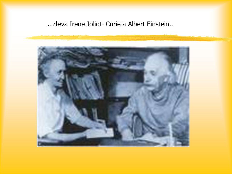 ..zleva Irene Joliot- Curie a Albert Einstein..