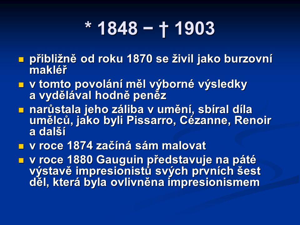 * 1848 − † 1903 přibližně od roku 1870 se živil jako burzovní makléř