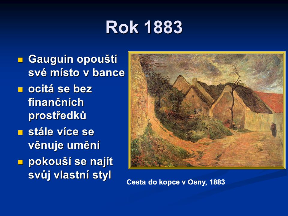 Rok 1883 Gauguin opouští své místo v bance
