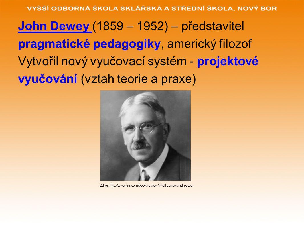John Dewey (1859 – 1952) – představitel