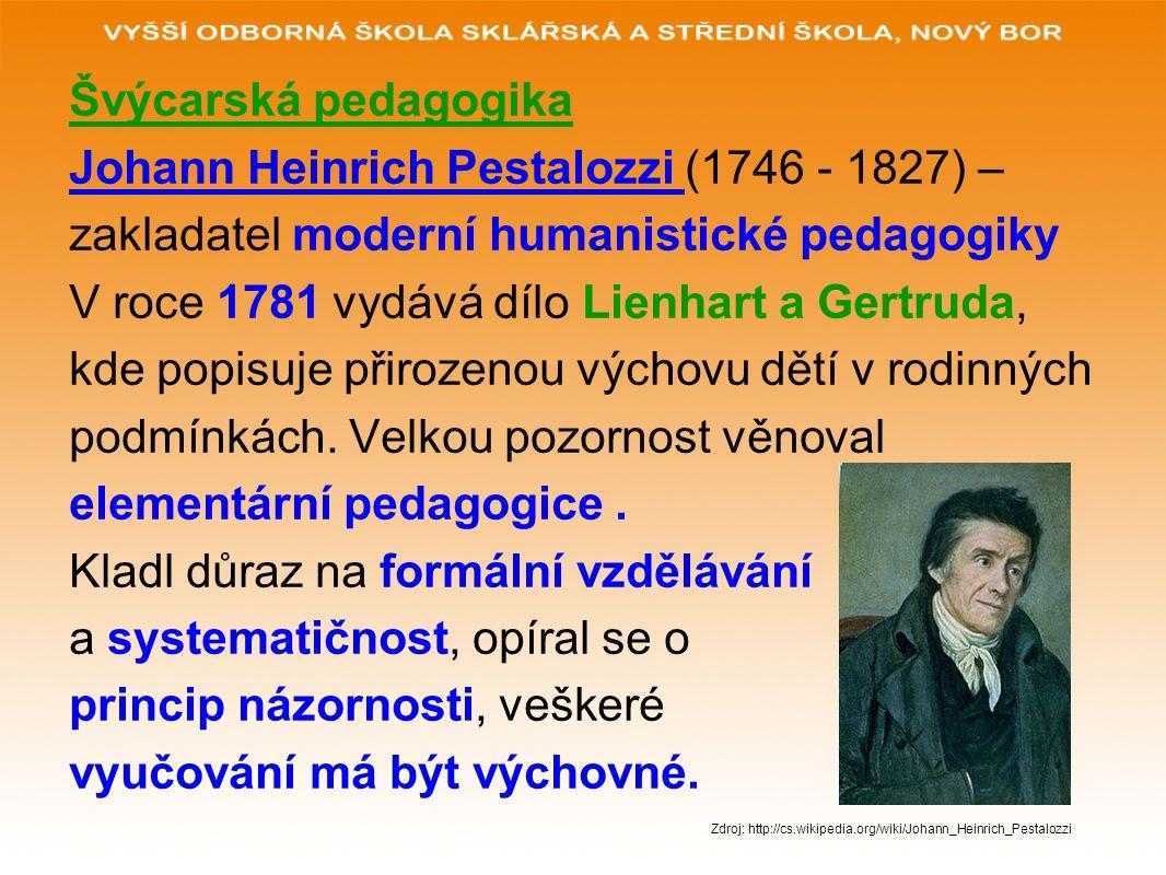 Johann Heinrich Pestalozzi (1746 - 1827) –