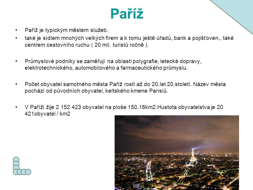 Paříž Paříž je typickým městem služeb.