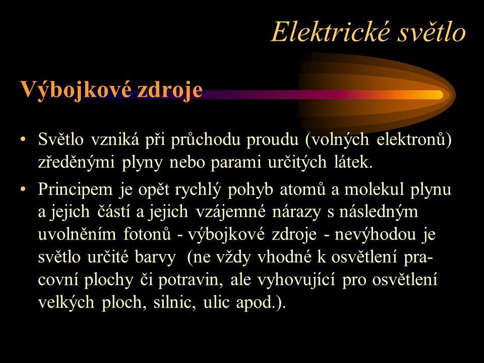 Elektrické světlo Výbojkové zdroje