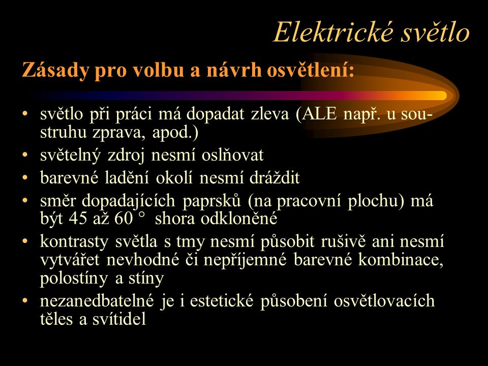 Elektrické světlo Zásady pro volbu a návrh osvětlení: