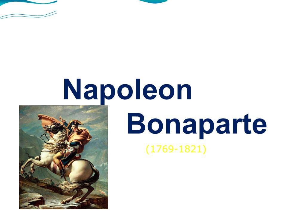 Napoleon Bonaparte (1769-1821) Martina Hejretová 3.A