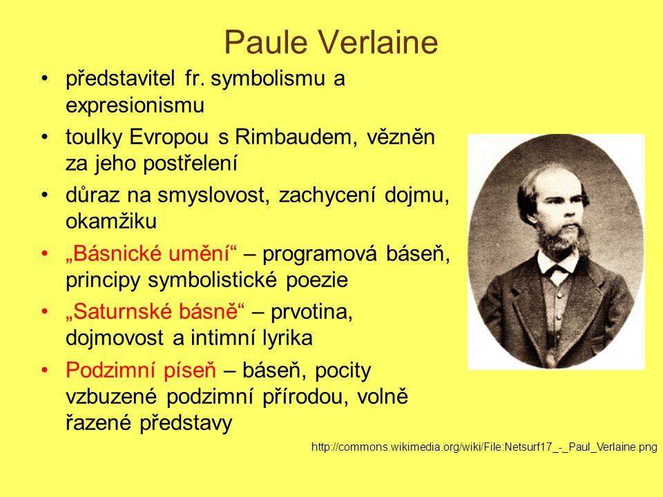 Paule Verlaine představitel fr. symbolismu a expresionismu