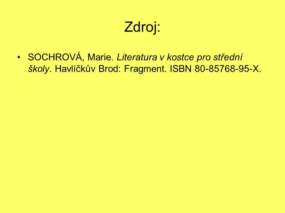 Zdroj: SOCHROVÁ, Marie. Literatura v kostce pro střední školy.