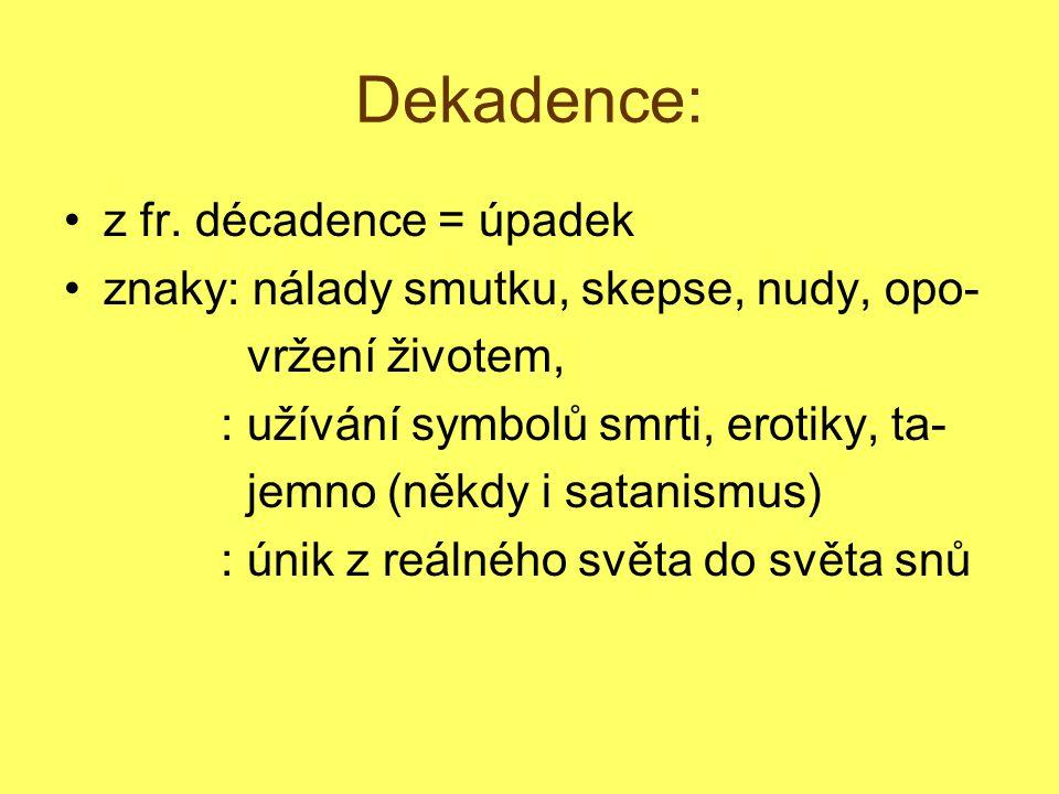 Dekadence: z fr. décadence = úpadek