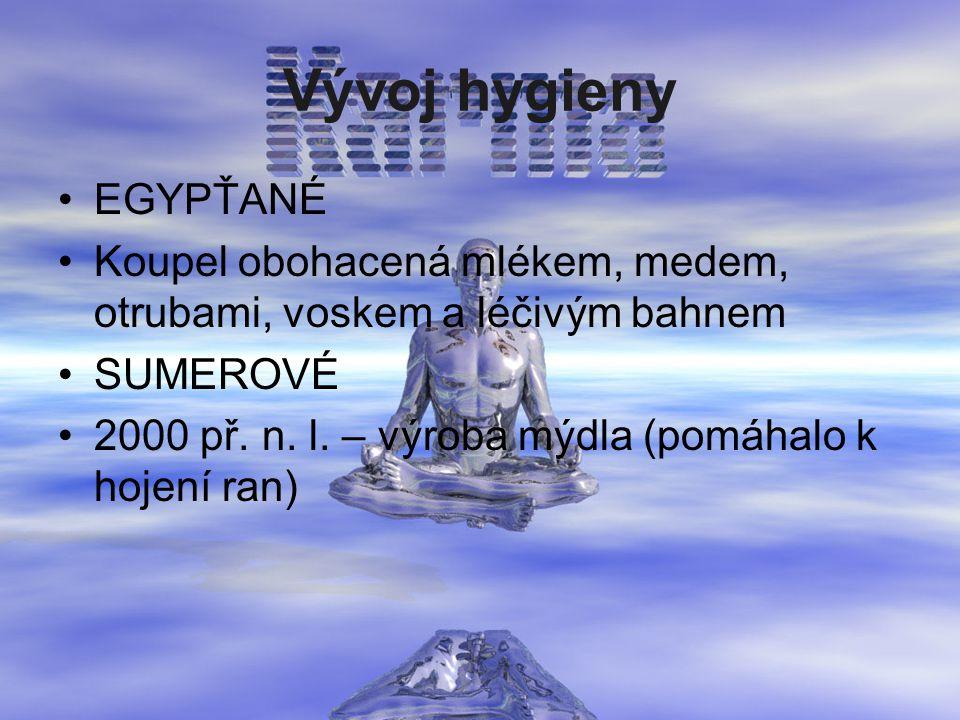Vývoj hygieny EGYPŤANÉ