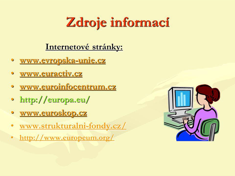 Zdroje informací Internetové stránky: www.evropska-unie.cz
