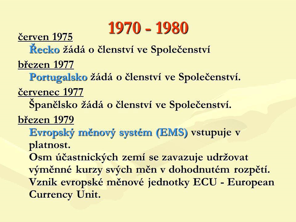 1970 - 1980 červen 1975 Řecko žádá o členství ve Společenství