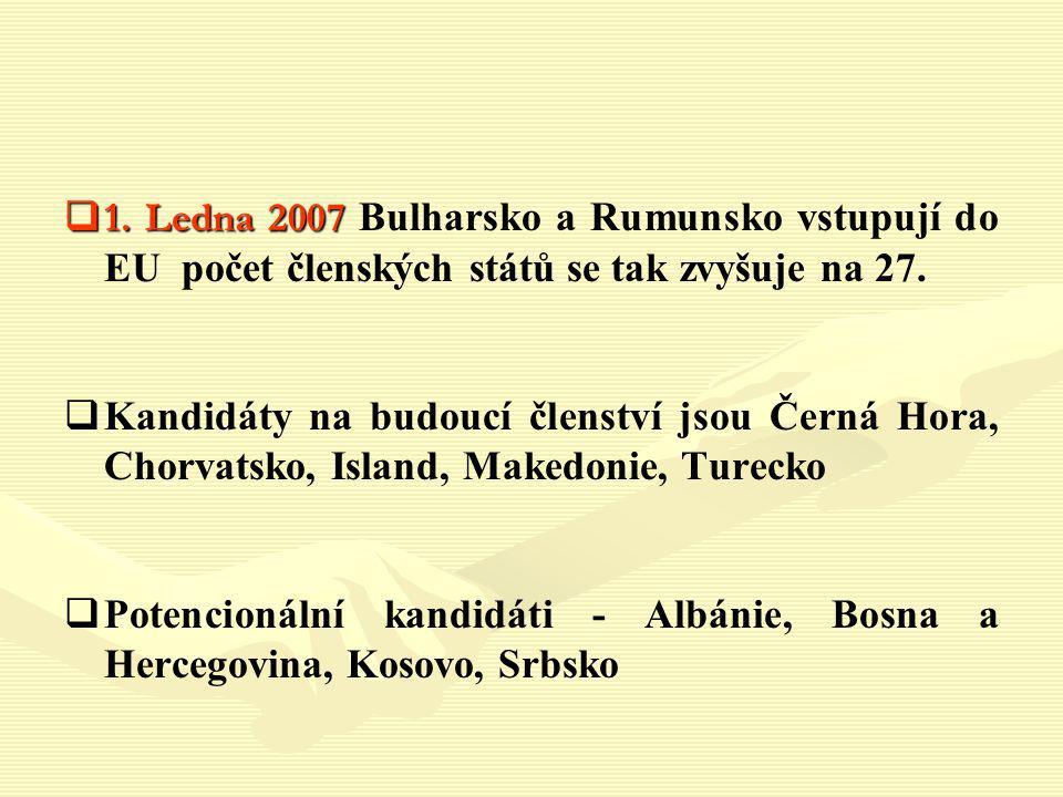 1. Ledna 2007 Bulharsko a Rumunsko vstupují do EU počet členských států se tak zvyšuje na 27.
