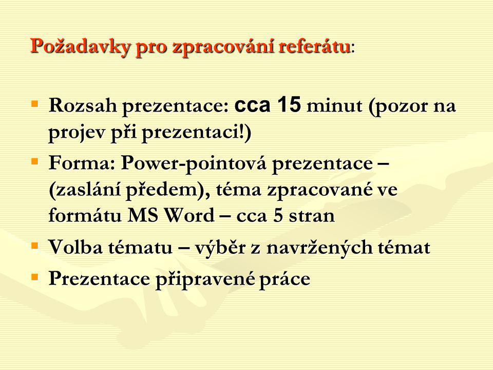 Požadavky pro zpracování referátu: