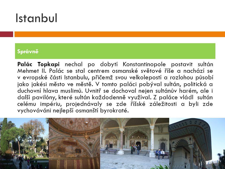Istanbul Správně.