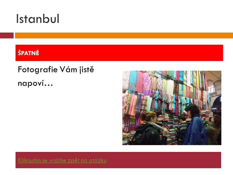 Istanbul Fotografie Vám jistě napoví… ŠPATNĚ