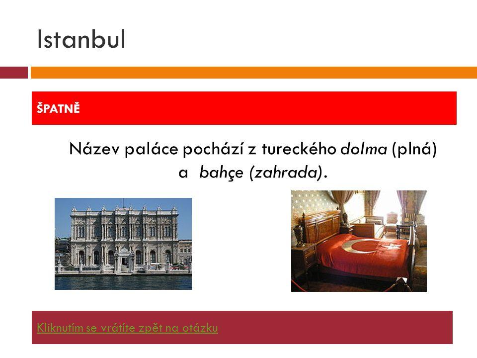 Název paláce pochází z tureckého dolma (plná) a bahçe (zahrada).