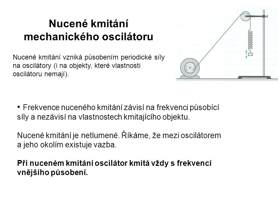 Nucené kmitání mechanického oscilátoru