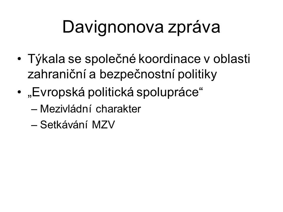 """Davignonova zpráva Týkala se společné koordinace v oblasti zahraniční a bezpečnostní politiky. """"Evropská politická spolupráce"""
