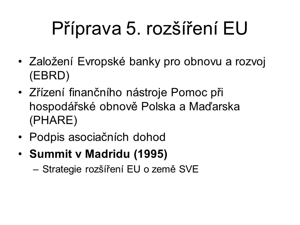Příprava 5. rozšíření EU Založení Evropské banky pro obnovu a rozvoj (EBRD)