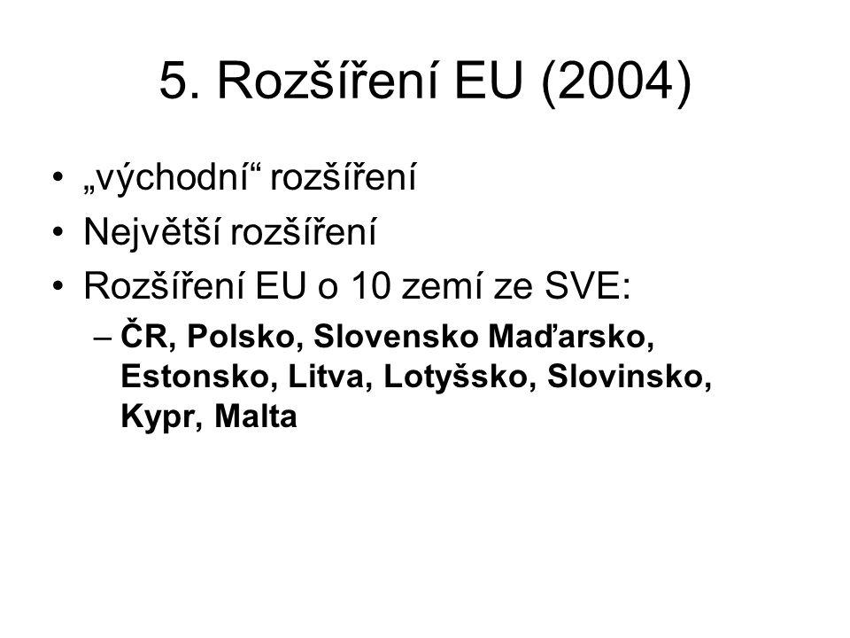 """5. Rozšíření EU (2004) """"východní rozšíření Největší rozšíření"""