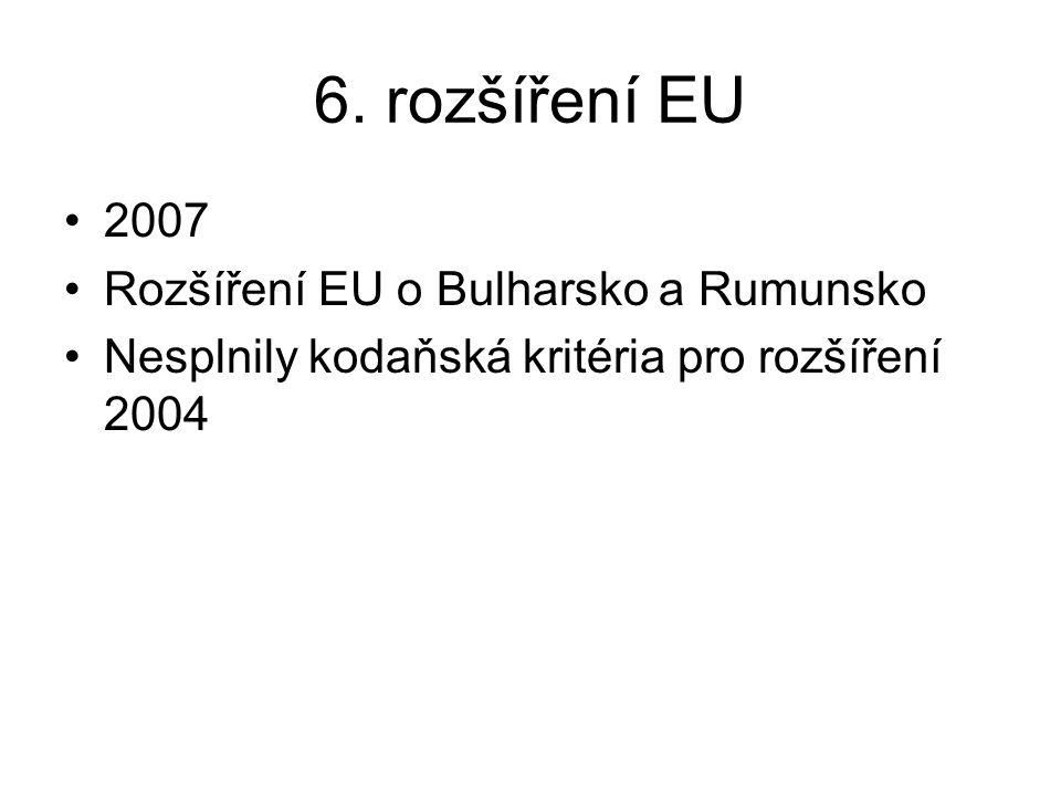 6. rozšíření EU 2007 Rozšíření EU o Bulharsko a Rumunsko