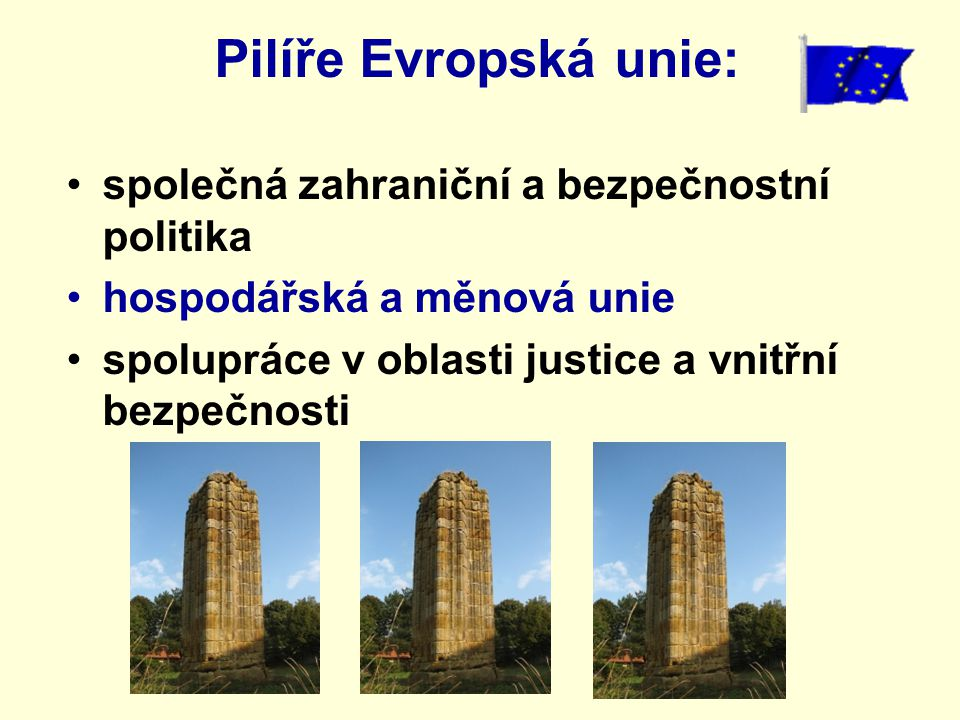 Pilíře Evropská unie: společná zahraniční a bezpečnostní politika