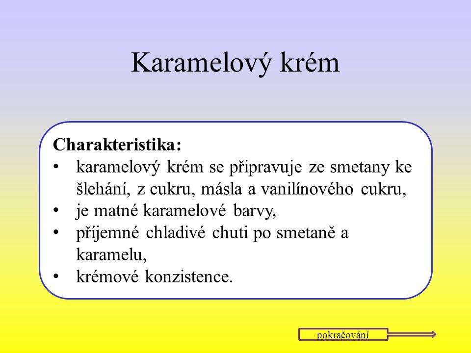 Karamelový krém Charakteristika:
