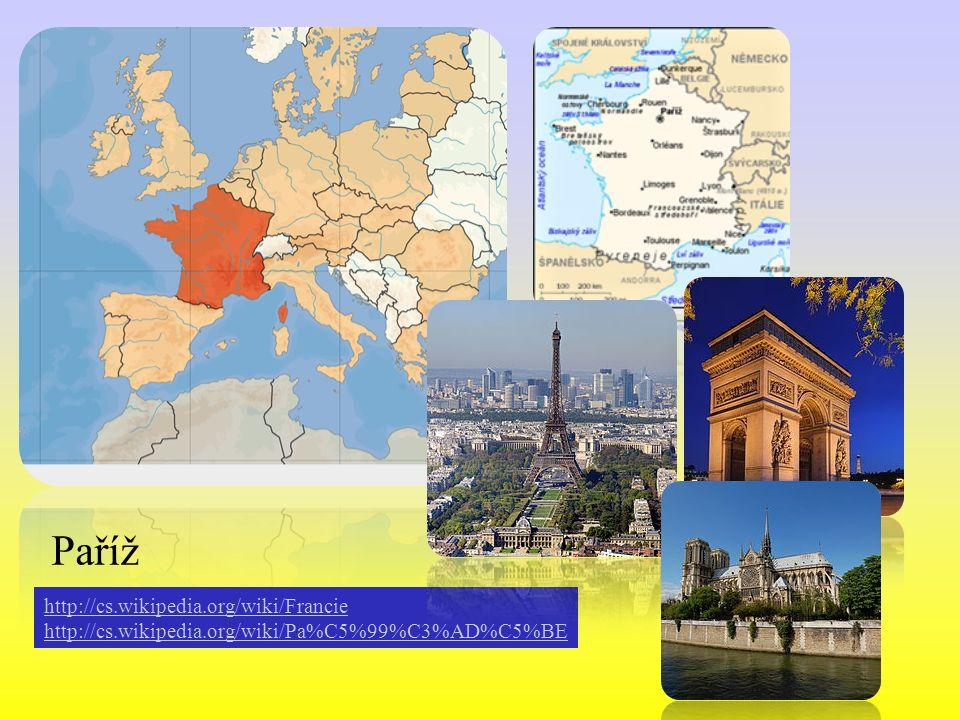 Paříž http://cs.wikipedia.org/wiki/Francie