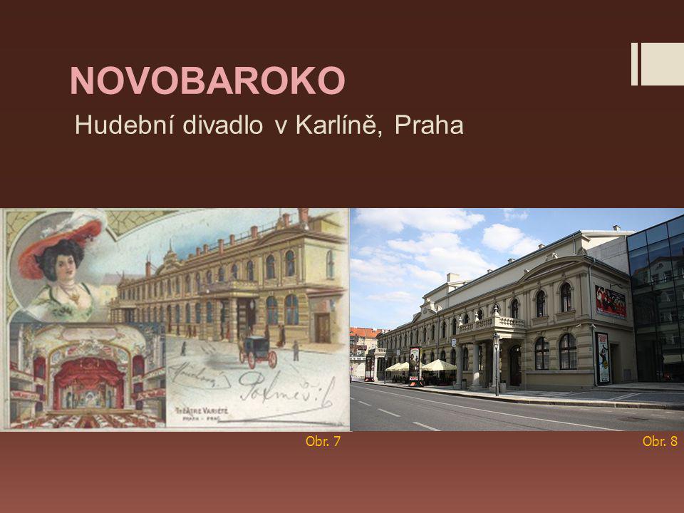 NOVOBAROKO Hudební divadlo v Karlíně, Praha Obr. 7 Obr. 8