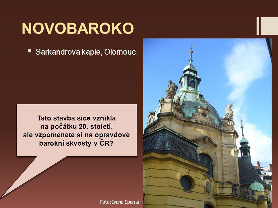 NOVOBAROKO Sarkandrova kaple, Olomouc Tato stavba sice vznikla