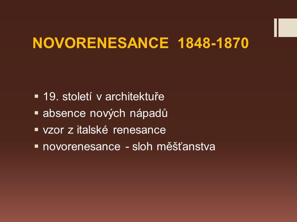 NOVORENESANCE 1848-1870 19. století v architektuře