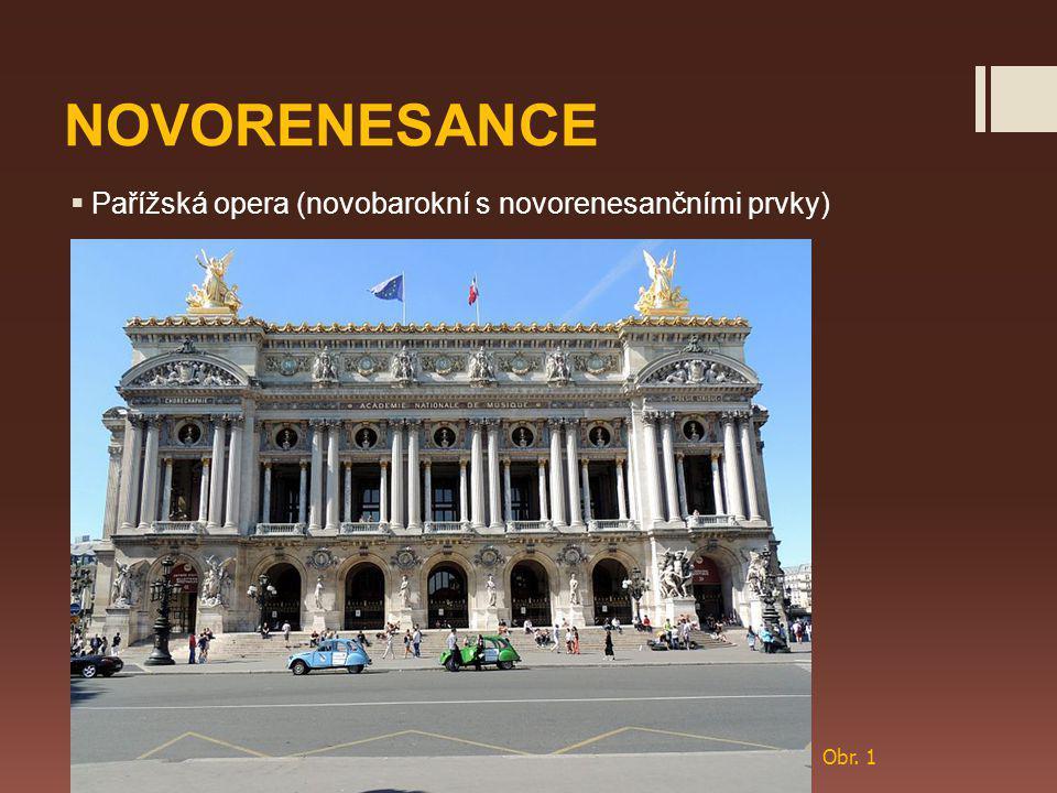 NOVORENESANCE Pařížská opera (novobarokní s novorenesančními prvky)