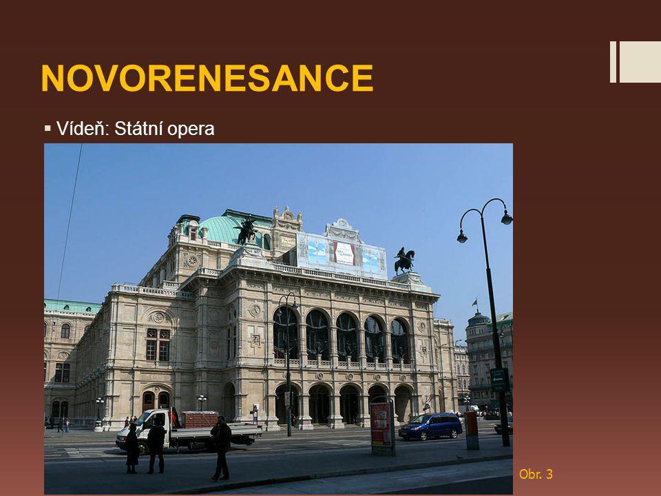 NOVORENESANCE Vídeň: Státní opera Obr. 3