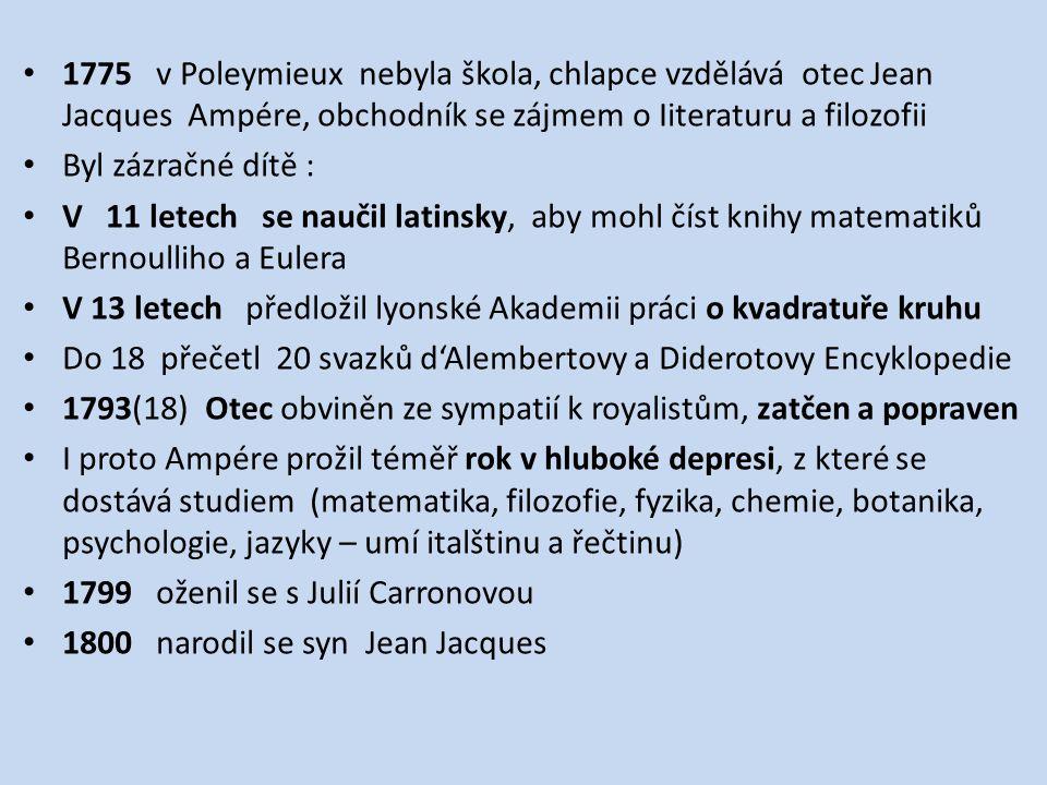 1775 v Poleymieux nebyla škola, chlapce vzdělává otec Jean Jacques Ampére, obchodník se zájmem o Iiteraturu a filozofii