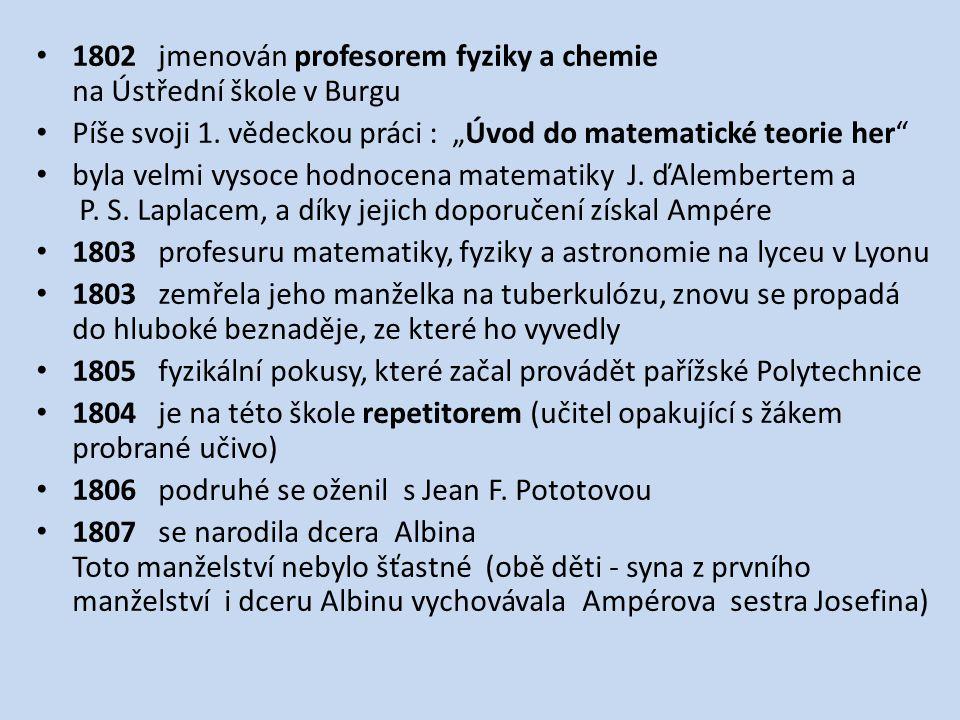 1802 jmenován profesorem fyziky a chemie na Ústřední škole v Burgu