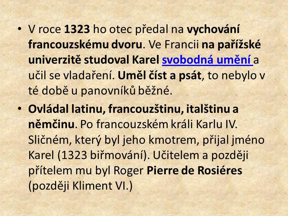 V roce 1323 ho otec předal na vychování francouzskému dvoru