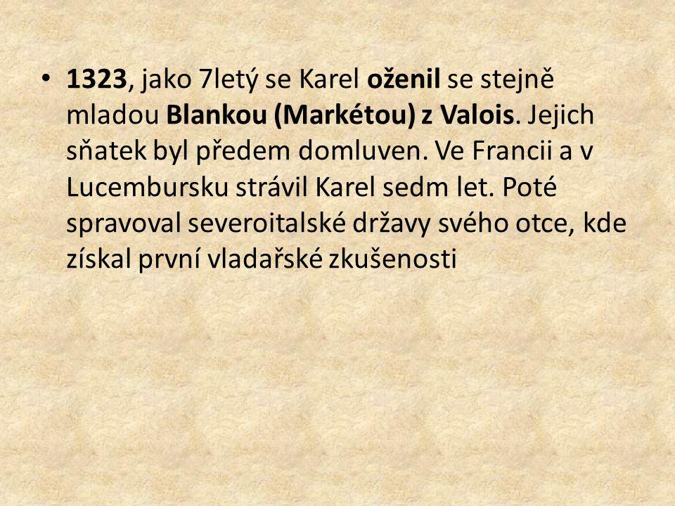1323, jako 7letý se Karel oženil se stejně mladou Blankou (Markétou) z Valois.