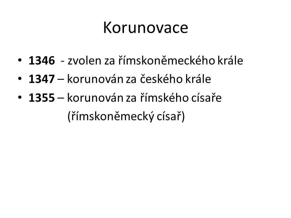 Korunovace 1346 - zvolen za římskoněmeckého krále