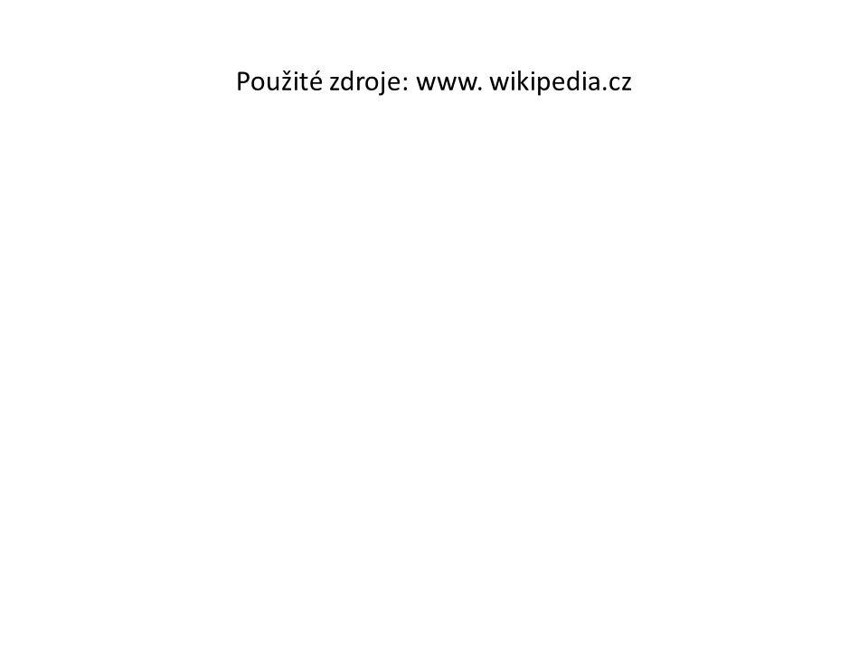 Použité zdroje: www. wikipedia.cz