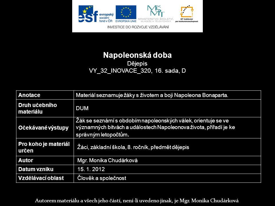 Napoleonská doba Dějepis VY_32_INOVACE_320, 16. sada, D Anotace
