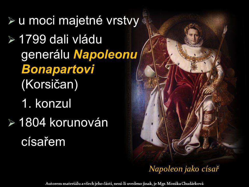 u moci majetné vrstvy 1799 dali vládu generálu Napoleonu Bonapartovi